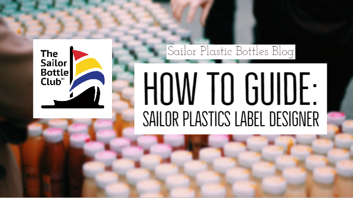 How to Guide: Sailor Plastic Bottles Label Designer